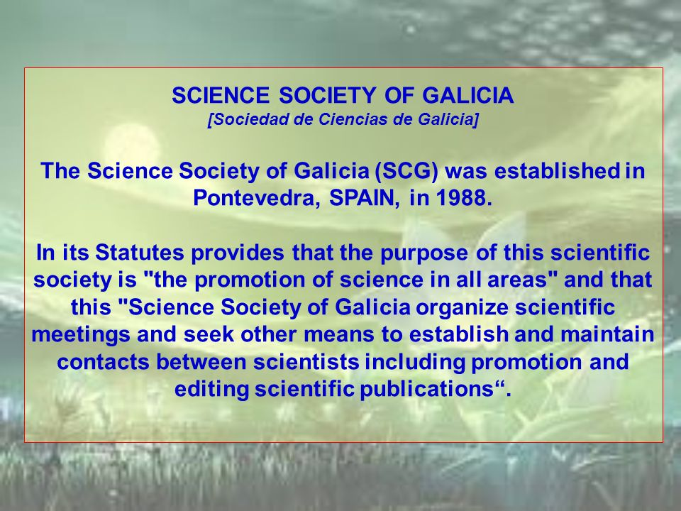 SCIENCE SOCIETY OF GALICIA [Sociedad de Ciencias de Galicia]